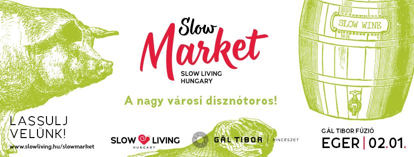 Slow Market Piac: a nagy városi disznótoros 02.01. 10-15h