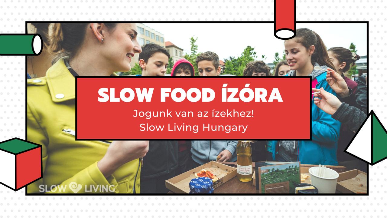 Slow Food ízórák országszerte…kattinsatok és nézzetek meg a jövő slow generációit!
